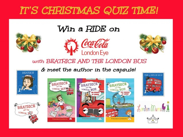 Vinci due biglietti per la Coca-Cola London Eye con Beatrice and the London Bus Quiz di Natale. Data del tour sulla London Eye 10th December, 11.30! Hurry up!