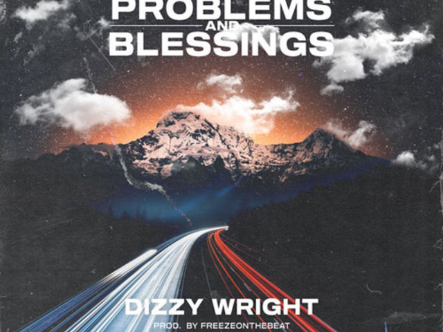 """Dizzy Wright – """"Problems & Blessings"""""""