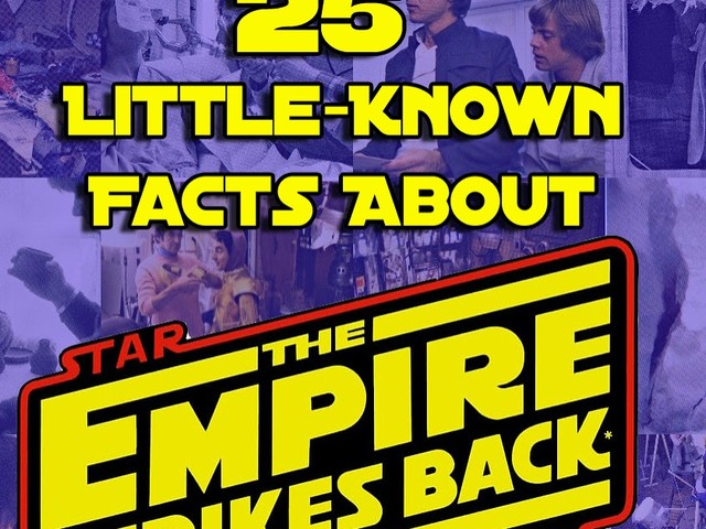 25 Little-Known Facts About Star Wars: Episode V – The Empire Strikes Back