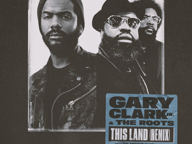 """The Roots Assist Gary Clark Jr. on """"This Land"""" Remix"""