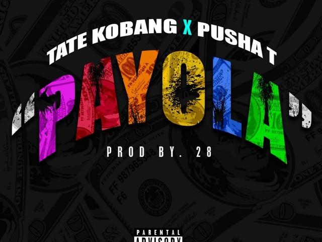 Tate Kobang — PAYOLA Feat. Pusha T [New Song]