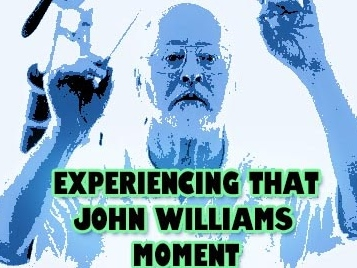 Experiencing That John Williams Moment. Blog Post By Rob Wainfur