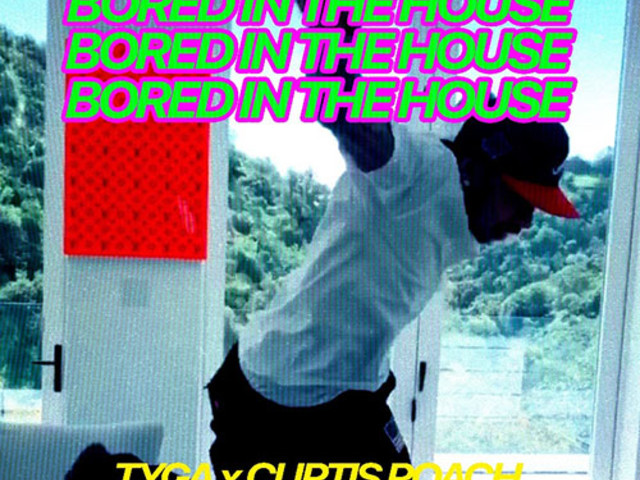 "Tyga – ""Bored In The House"""