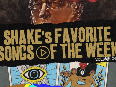 Shake's Songs of the Week Vol.21