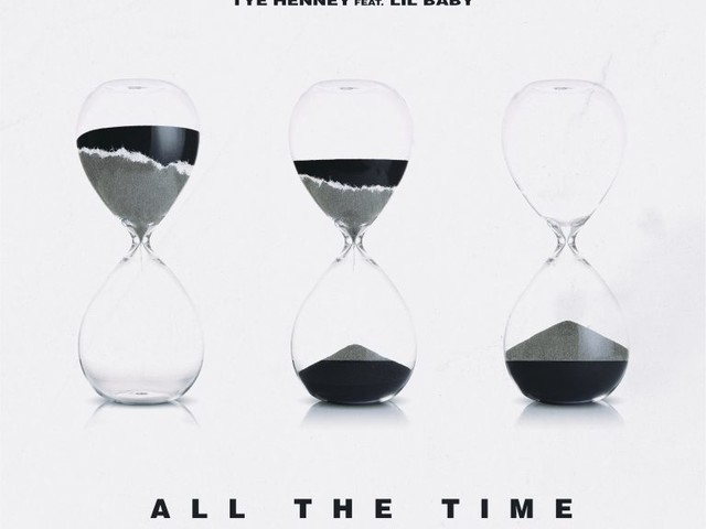 Tye Henney – All The Time Feat. Lil Baby [New Song]