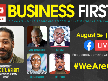 NewsOne Hosting 'Business First: Dismantling the Economic Effects of Institutionalized Racism' Panel