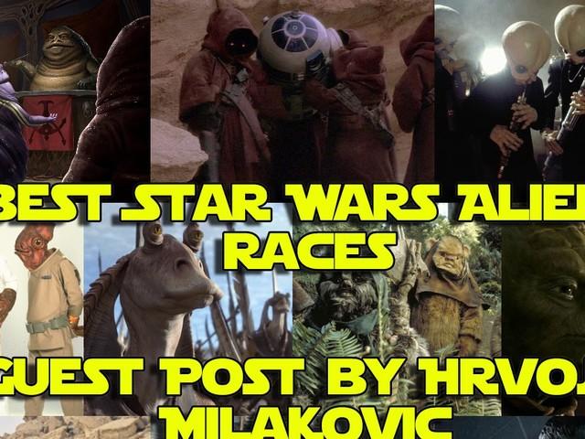 10 Best Star Wars Alien Races - Guest Post by Hrvoje Milaković