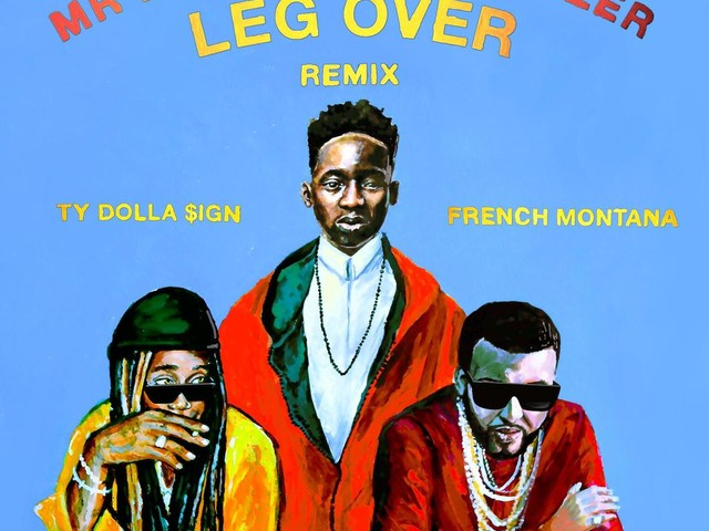 Mr Eazi – Leg Over (Remix) Feat. French Montana & Ty Dolla Sign