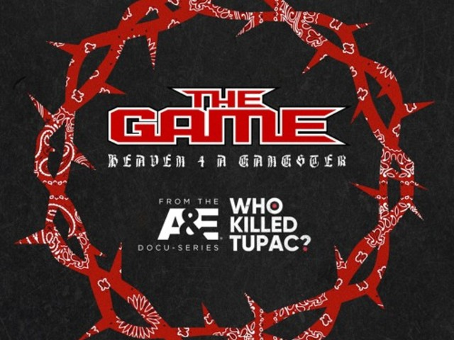 """The Game Tributes Tupac On New Song, """"Heaven 4 A Gangsta"""""""