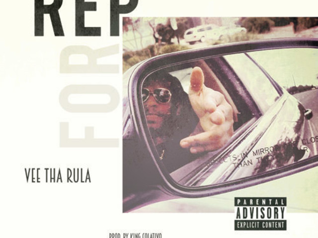 "Vee Tha Rula – ""Rep For"""