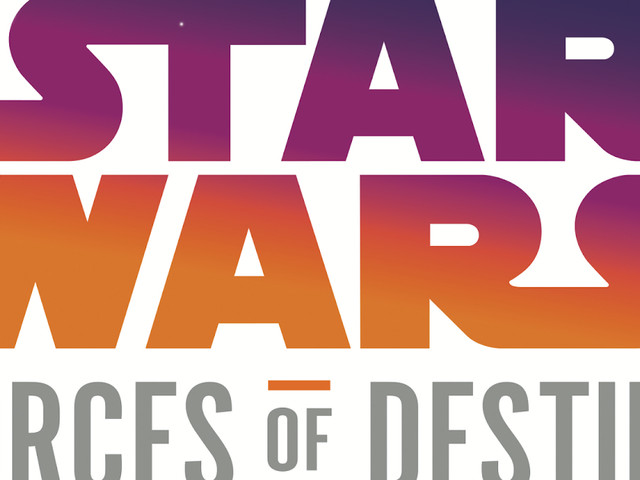 Disney and Lucasfilm Celebrate Iconic Heroes from a Galaxy Far, Far Away…with Star Wars Forces of Destiny