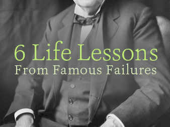 Life Lessons from 6 Famous Failures