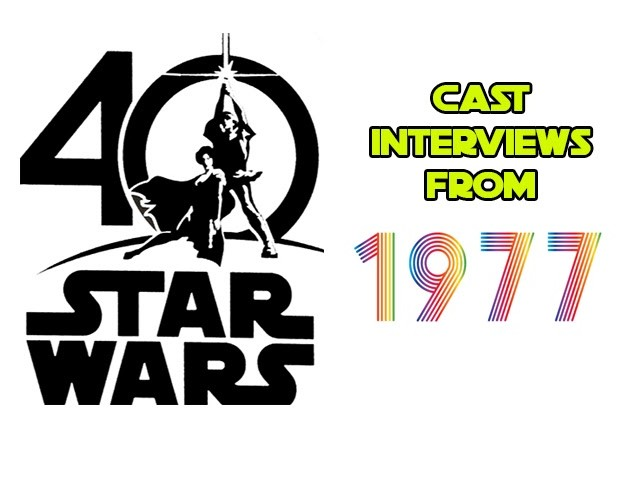 A Return to 1977. Cast Members Talking About Star Wars In 1977