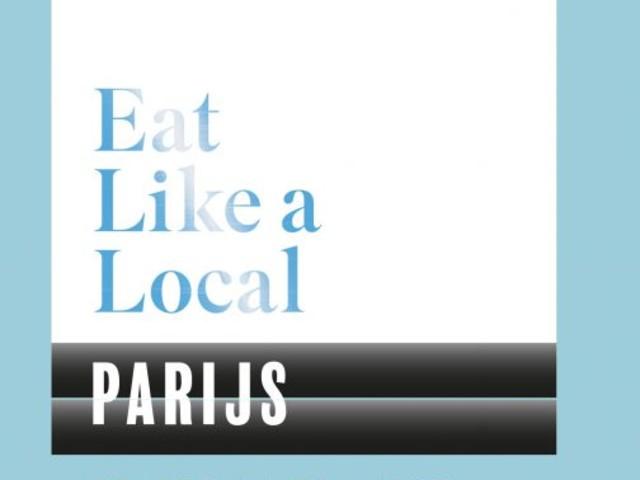Eat like a local: 6x het lekkerste eten en drinken in Parijs