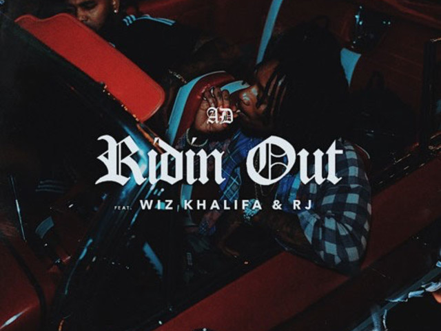 "AD – ""Ridin Out"" f. Wiz Khalifa & RJ"