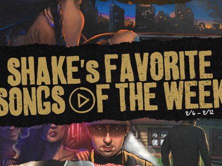Shake's Songs of the Week Vol. 15