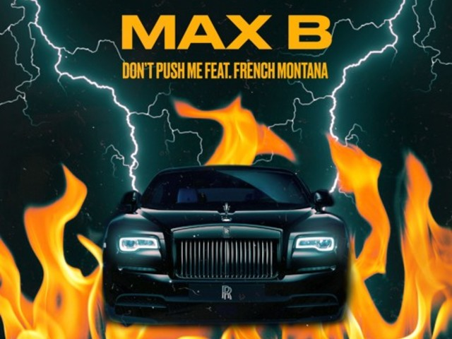 """Max B Drops """"Don't Push Me"""" With French Montana"""
