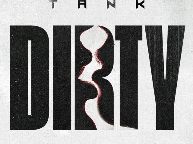 """Tank Gets """"Dirty"""" on New Single"""