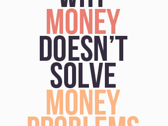 Why Money Doesn't Solve Money Problems