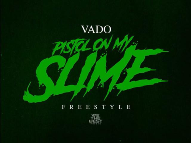 "Vado – ""Pistol On My Slime"""