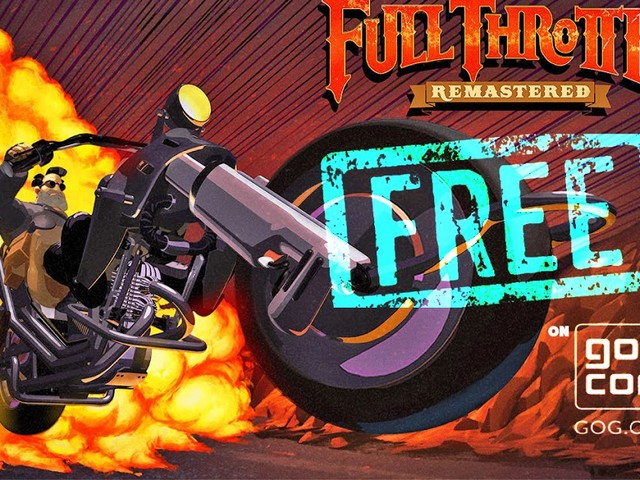 DEAL SEEKER - FULL THROTTLE REMASTERED IS FREE FOR NEXT TWO DAYS ON GOG.COM. ACT NOW!