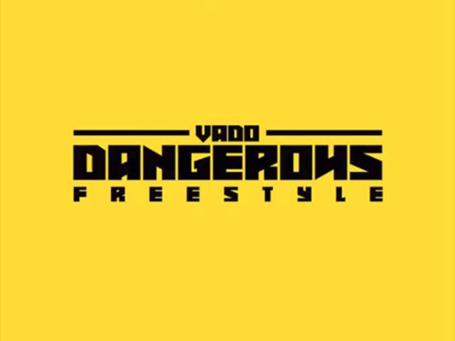 "Vado – ""Dangerous (Freestyle)"""