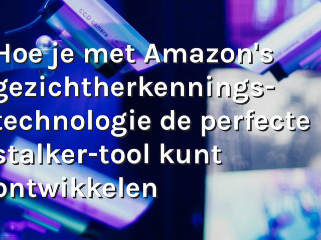 Amazon's Rekognition toont zijn ware gezicht