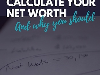 How to Calculate Your Net Worth & Why You Should