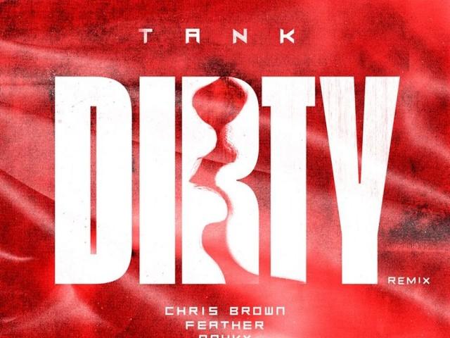 "Tank Taps Chris Brown for ""Dirty (Remix)"""