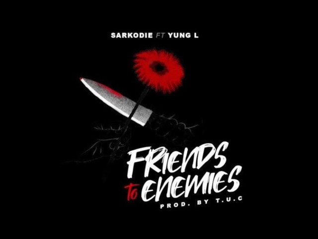 Sarkodie — Friends To Enemies Feat. Yung L [New Song]