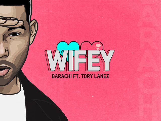 "New New: Miami Artist Barachi X Tory Lanez Enter Into Full Cuffing Season Mode On ""WIFEY"""