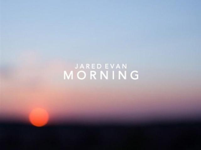 """Jared Evan – """"Morning"""""""