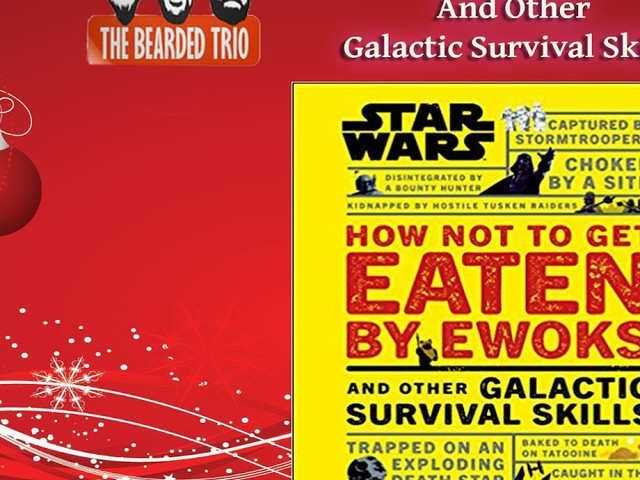 "Christmas Gift Idea - Star Wars Book ""How To Not Get Eaten By Ewoks And Other Galactic Survival Skills"""