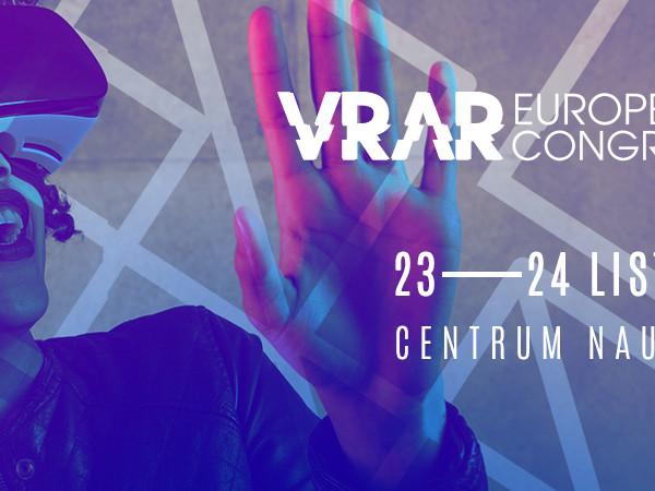 European VRAR Congress. Wirtualna rzeczywistość - realne szanse