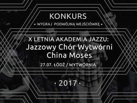 X Letnia Akademia Jazzu: China Moses, Jazzowy Chór Wytwórni