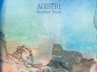 "Heather Trost – ""Agistri"""