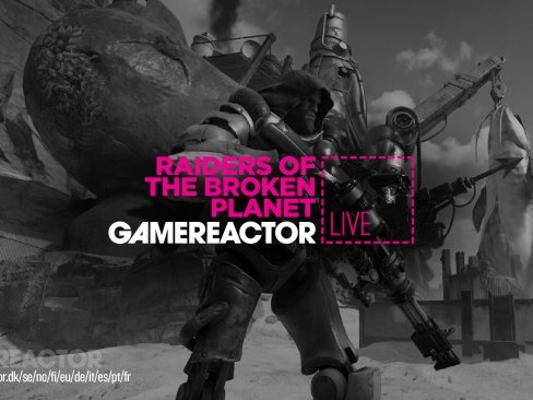 Gamereactor Live: Raiders of the Broken Planet