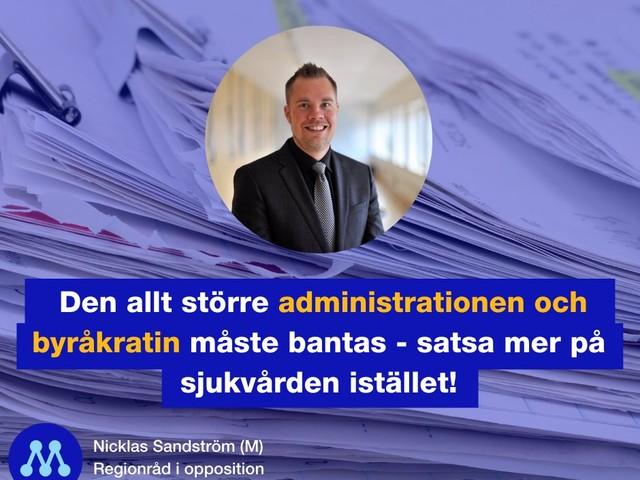 Banta administrationen och byråkratin – satsa mer på sjukvården i stället