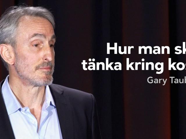Gary Taubes: Vad är en hälsosam kost?