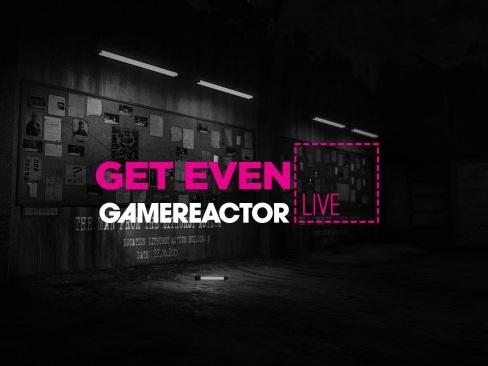 Gamereactor Live: Upplev Get Even-skräcken