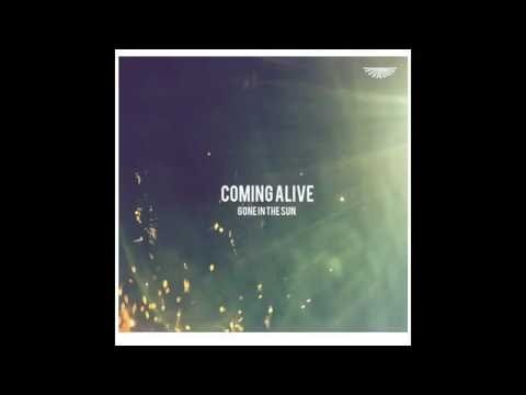 Gone In The Sun – Coming Alive