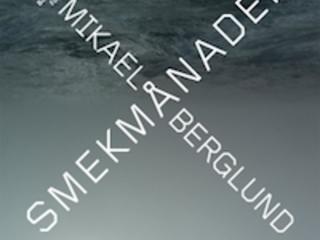 "Mikael Berglund ""Smekmånader"""