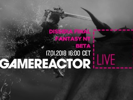 Gamereactor Live: Dags att slåss i Dissidia Final Fantasy NT-betan
