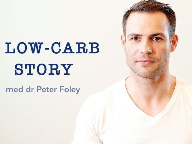 En LCHF-berättelse med dr Peter Foley