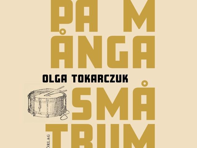 """Olga Tokarczuk """"Spel på många små trummor"""""""