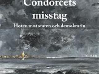 Hotet mot stat och demokrati – Condorcets misstag och postmodernism