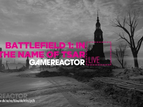 Gamereactor Live: Battlefield 1: In the Name of the Tsar
