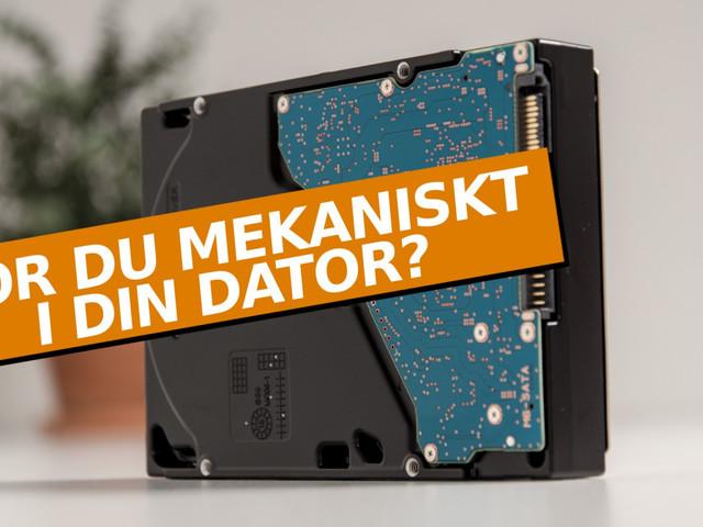 Veckans fråga: Har du en mekanisk hårddisk i din dator?