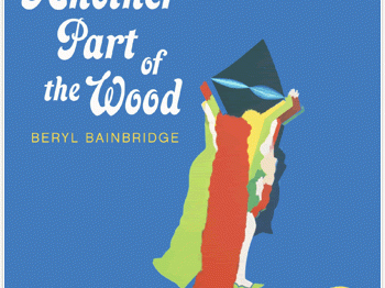 Another Part of the Wood by Beryl Bainbridge – #1968Club