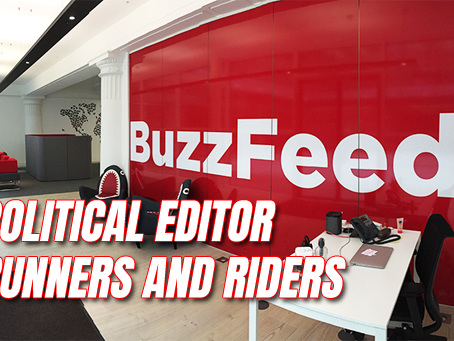 Buzzfeed Political Editor Runners and Riders